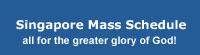Singapore Catholic Mass Schedule - all for the greater glory of God